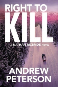 Right to Kill by Andrew Peterson